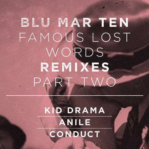Blu Mar Ten - Famous Lost Words Remixes: Part 2