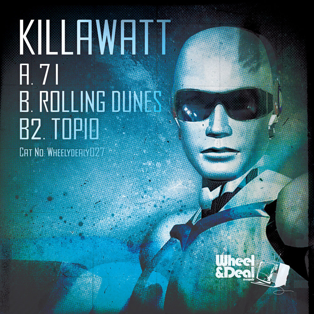 Killawatt - 71 / Rolling Dunes / Topio , Vinyl - Wheel and Deal Records, Unearthed Sounds