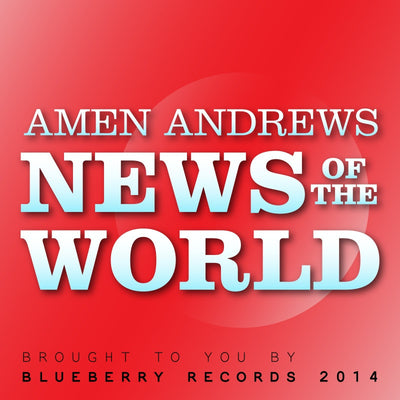 Amen Andrews - News Of The World - Unearthed Sounds