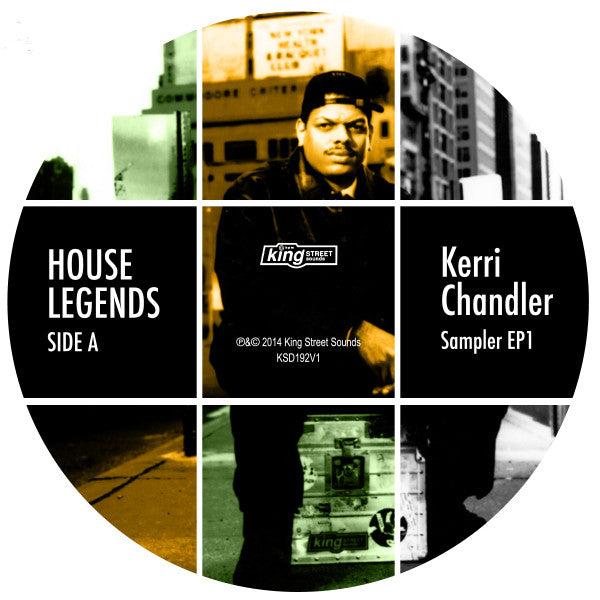 Various Artists - House Legends: Kerri Chandler Sampler EP 1 , Vinyl - King Street Sounds, Unearthed Sounds