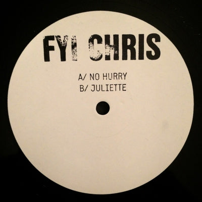 FYI Chris - No Hurry / Juliette - Unearthed Sounds