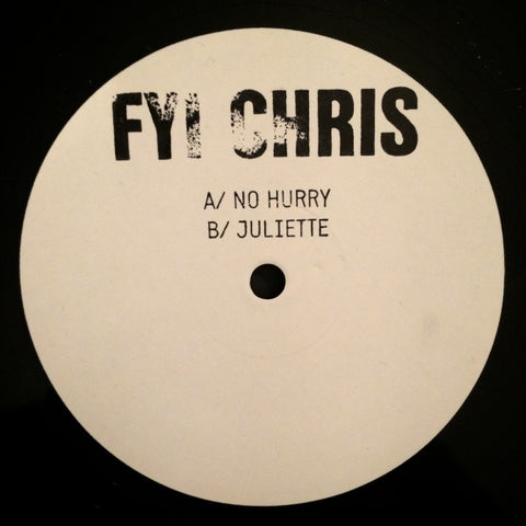 FYI Chris - No Hurry / Juliette