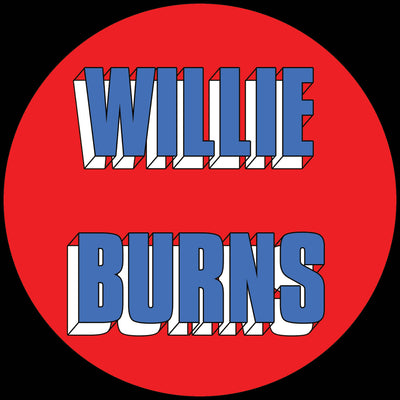 Willie Burns - I Wanna Love You EP - Unearthed Sounds