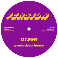 Orson - Production House / Fabrik - Unearthed Sounds