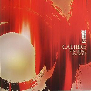 Calibre - Ringtone / Jackoff - Unearthed Sounds
