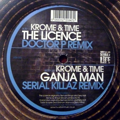 Krome and Time - The License (Doctor P Remix) / Ganja Man (Serial Killaz Remix) - Unearthed Sounds