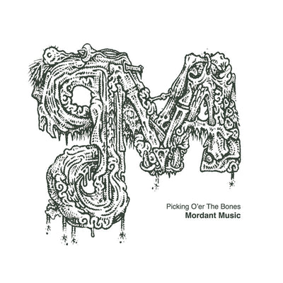 Mordant Music / Various - Picking O'er the Bones [Unmixed CD] - Unearthed Sounds
