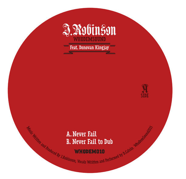 "J.Robinson WhoDemSound (ft. Donovan Kingjay) - Never Fail 7"" - Unearthed Sounds"