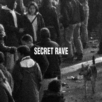 Secret Rave - Secret Rave 01 - Unearthed Sounds