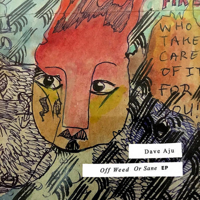 Dave Aju - Off Weed Or Sane EP - Unearthed Sounds