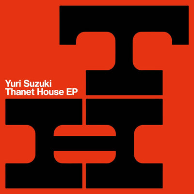 Yuri Suzuki - Thanet House EP - Unearthed Sounds