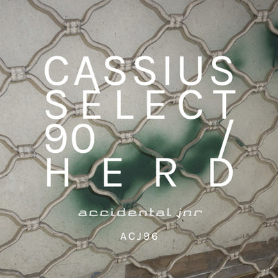 Cassius Select - 90 / Herd - Unearthed Sounds