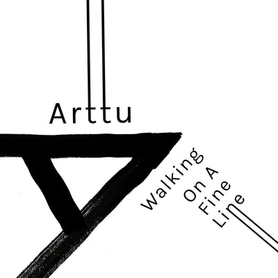 Arttu - Walking On A Fine Line - Unearthed Sounds