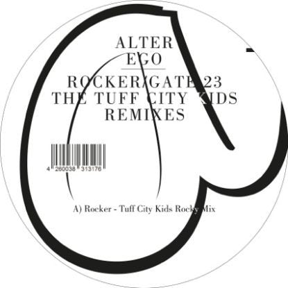 Alter Ego - Rocker / Gate 23  -The Tuff City Kids Remixes - Unearthed Sounds