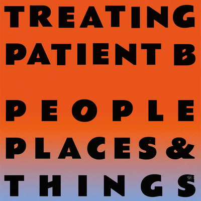 People Places & Things - Treating Patient B