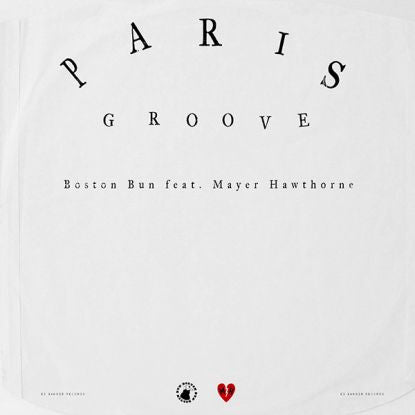 Boston Bun Feat Mayer Hawthorne - Paris Groove - Unearthed Sounds