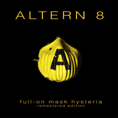 "Altern 8 - Full On Mask Hysteria - Remastered Edition (3x12"")"