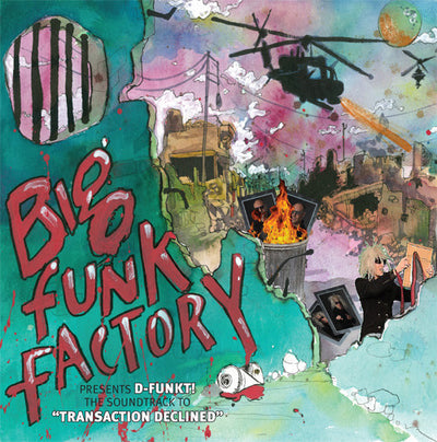 Big Funk Factory Presents D-Funkt! - The Soundtrack To Transaction Declined , Vinyl - Big Funk Records, Unearthed Sounds