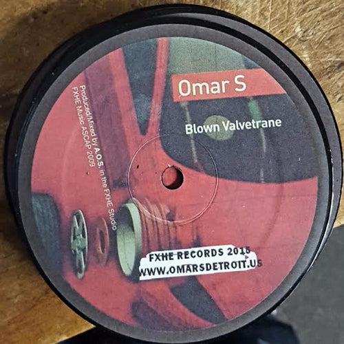 Omar S ‎- Blown Valvetrane , Vinyl - FXHE, Unearthed Sounds