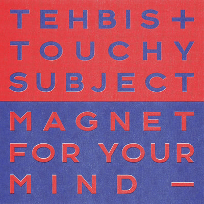 Tehbis & Touchy Subject - Magnet For Your Mind - Unearthed Sounds