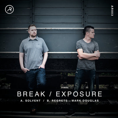 Break / Exposure - Solvent / Regrets (feat Mark Douglas) - Unearthed Sounds