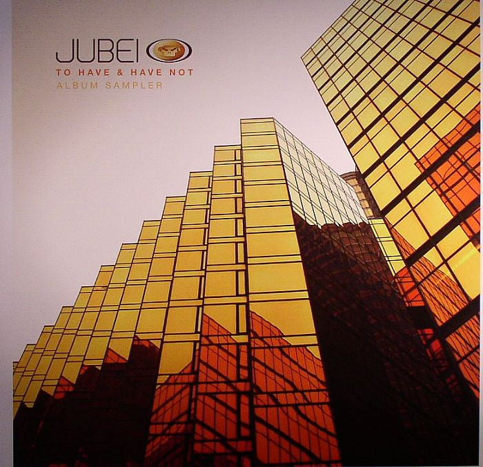 Jubei ‎- To Have & Have Not [LP Sampler] - Unearthed Sounds