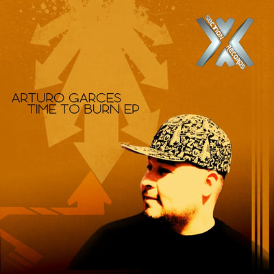 Arturo Garces - Time To Burn EP - Unearthed Sounds