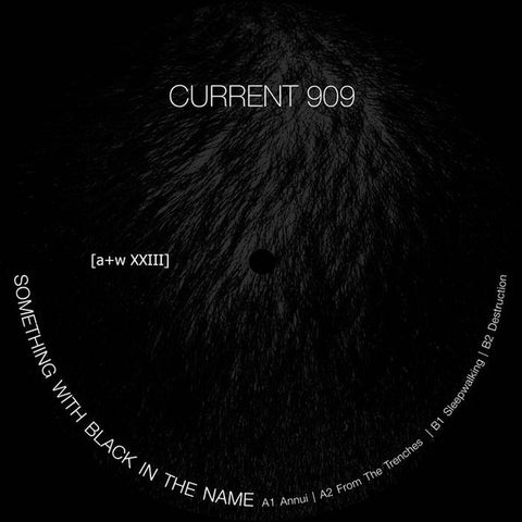 Current 909 ‎- Something With Black in the Name