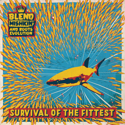 Blend Mishkin & Roots Evolution - Survival of the Fittest - Unearthed Sounds, Vinyl, Record Store, Vinyl Records