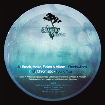 Break, Mako, Fields & Villem / Chromatic - Shadowlines / Found You - Unearthed Sounds