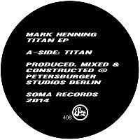 Mark Henning - Titan - Unearthed Sounds