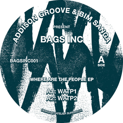Addison Groove & Bim Sanga Present Bags Inc - Where Are The People EP - Unearthed Sounds