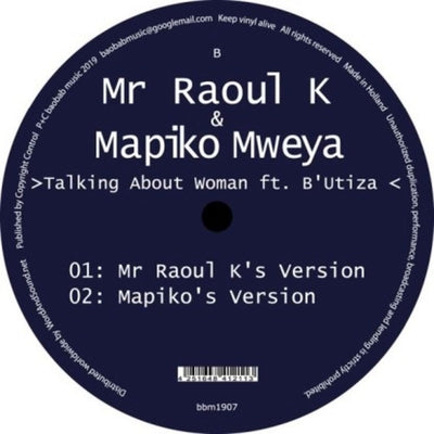 Mr Raoul K & Mapiko Mweya - Talking About Woman (feat. B'utiza)