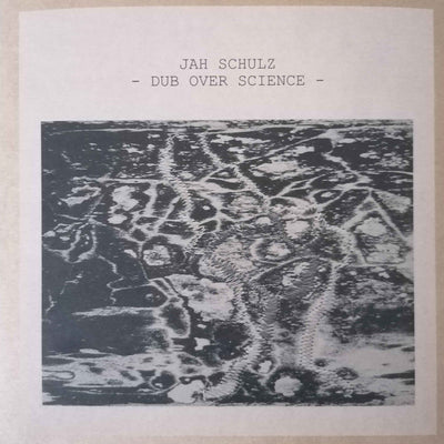 Jah Schulz - Dub Over Science - Unearthed Sounds