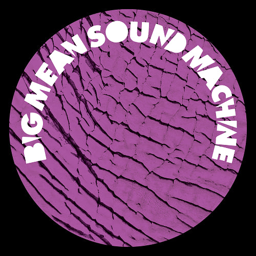 Big Mean Sound Machine - Blank Slate 014 , Vinyl - Blank Slate, Unearthed Sounds