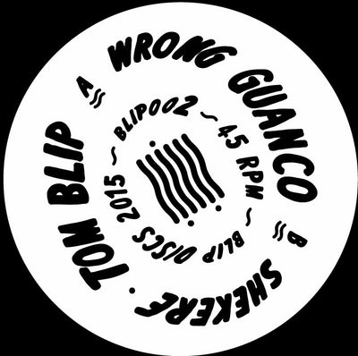 Tom Blip - Wrong Guanco / Shekere *RP* - Unearthed Sounds, Vinyl, Record Store, Vinyl Records