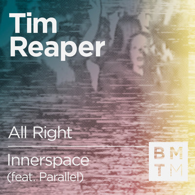 Tim Reaper - All Right / Innerspace (feat. Parallel) - Unearthed Sounds