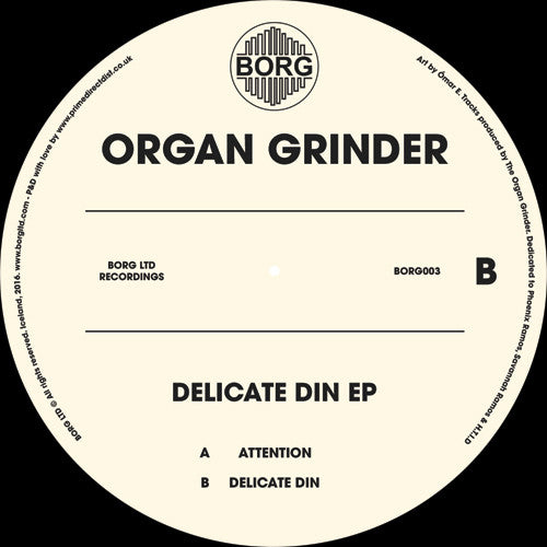 The Organ Grinder - Delicate Din E.P , Vinyl - Borg LTD, Unearthed Sounds