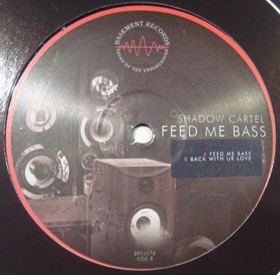 Shadow Cartel - Feed Me Bass / Back with UR Love , Vinyl - Basement Records, Unearthed Sounds