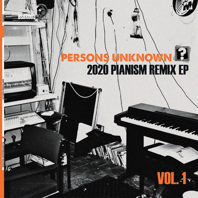 Persons Unknown - 2020 Pianism Remix EP - Unearthed Sounds, Vinyl, Record Store, Vinyl Records