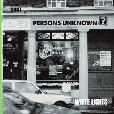 Persons Unknown - White Lights - Unearthed Sounds, Vinyl, Record Store, Vinyl Records