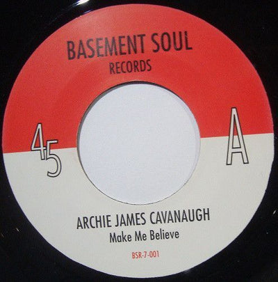 Archie James Cavanaugh - Make Me Believe / Take It Easy
