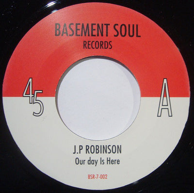 J. P. Robinson / Universal Love ‎– Our Day Is Here / It's You Girl - Unearthed Sounds