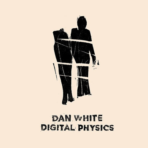 Dan White - Digital Physics