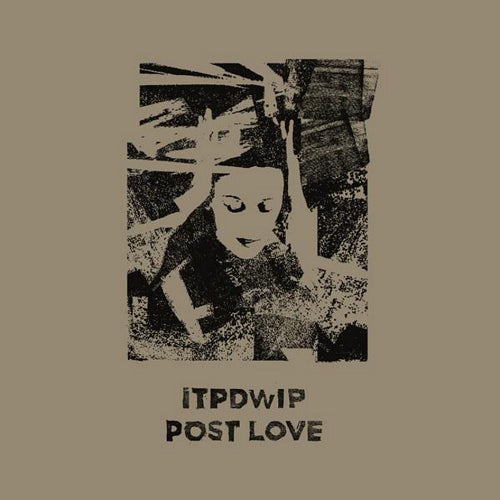 ITPDWIP - Post Love , Vinyl - Brokntoys, Unearthed Sounds