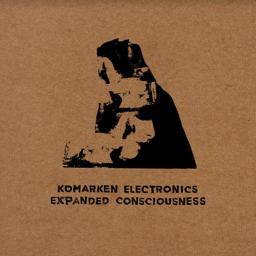 Komarken Electronics - Expanded Consciousness , vinyl - Brokntoys, Unearthed Sounds