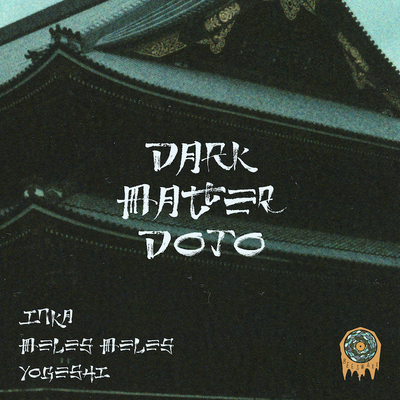 Inka, Yogeshi and Meles Meles  - Dark Matter Mojo - Unearthed Sounds
