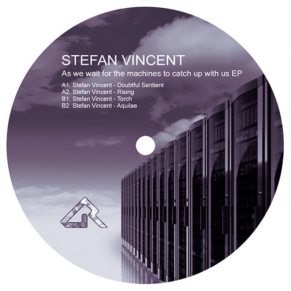 Stefan Vincent - As We Wait for the Machines to Catch Up With Us EP - Unearthed Sounds