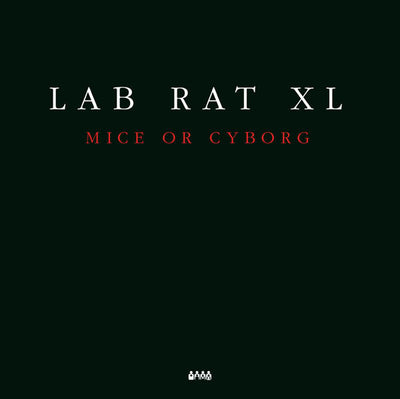 "Lab Rat XL ‎– Mice Or Cyborg [2x12""] - Unearthed Sounds"