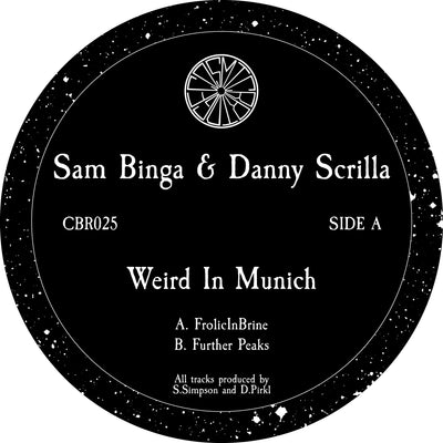 Sam Binga & Danny Scrilla - Weird In Munich - Unearthed Sounds